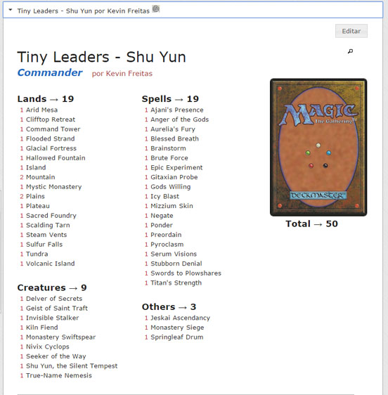 Exemplo: Link do meu tiny leader do Shu Yun http://www.centralmagic.com.br/deck.php?view=decklist&dck_id=937.